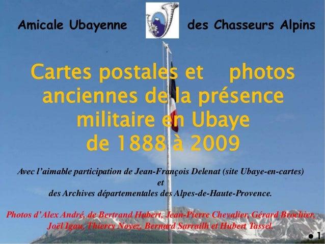 Amicale Ubayenne des Chasseurs Alpins Cartes postales et photos anciennes de la présence militaire en Ubaye de 1888 à 2009...
