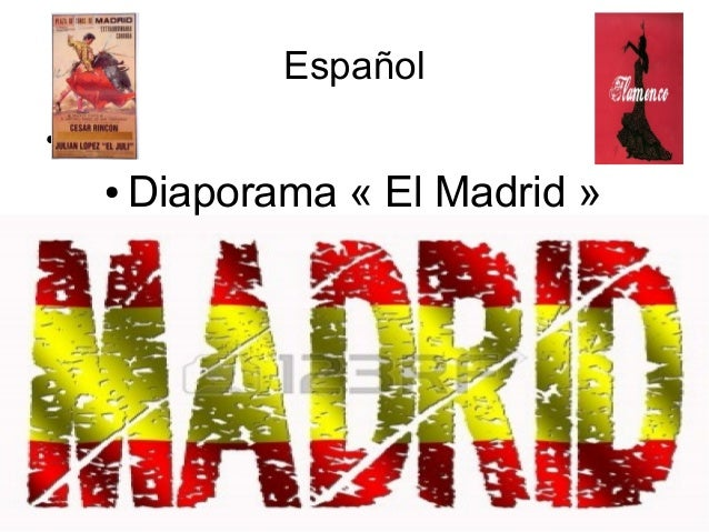 Español ●  ●  Diaporama « El Madrid »