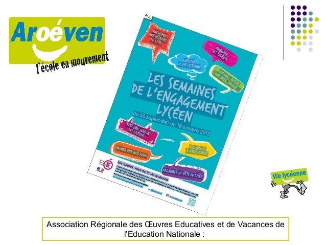 Association Régionale des Œuvres Educatives et de Vacances de l'Education Nationale :