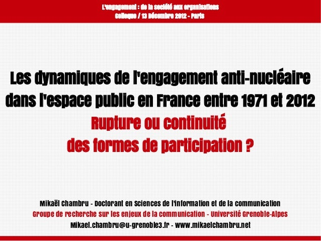 L'engagement: de la société aux organisations Colloque / 13 Décembre 2012 - Paris  Les dynamiques de l'engagement anti-nu...