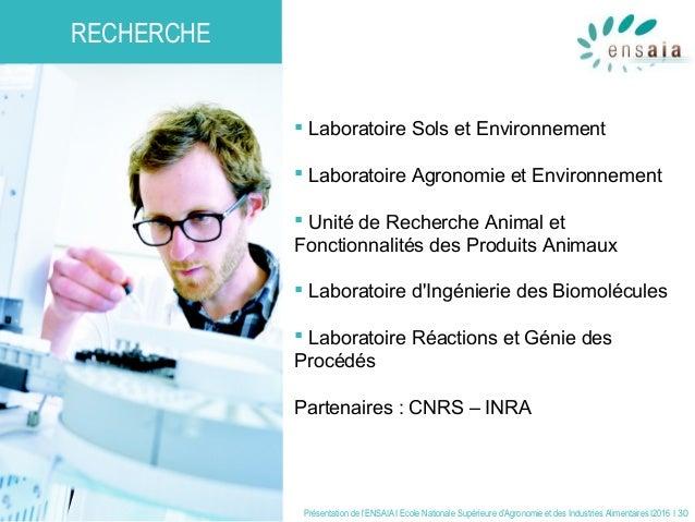 Présentation de l'ENSAIA I Ecole Nationale Supérieure d'Agronomie et des Industries Alimentaires I2016 I 30  Laboratoire ...