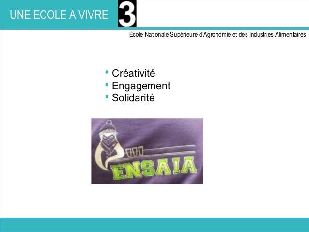 Présentation de l'ENSAIA I Ecole Nationale Supérieure d'Agronomie et des Industries Alimentaires I2016 I 33 UNE ECOLE A VI...