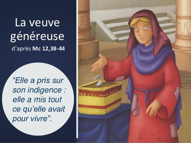 """La veuve généreuse d'après Mc 12,38-44 """"Elle a pris sur son indigence : elle a mis tout ce qu'elle avait pour vivre""""."""