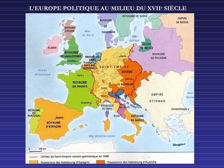 L'EUROPE POLITIQUE AU MILIEU DU XVII e  SI È CLE