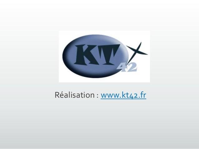 Réalisation : www.kt42.fr