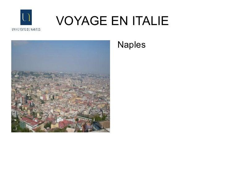 VOYAGE EN ITALIE <ul><li>Naples </li></ul>