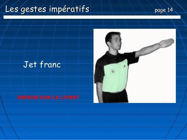 Les gestes impératifs     page 14    Jet franc   ERREUR SUR LE LIVRET
