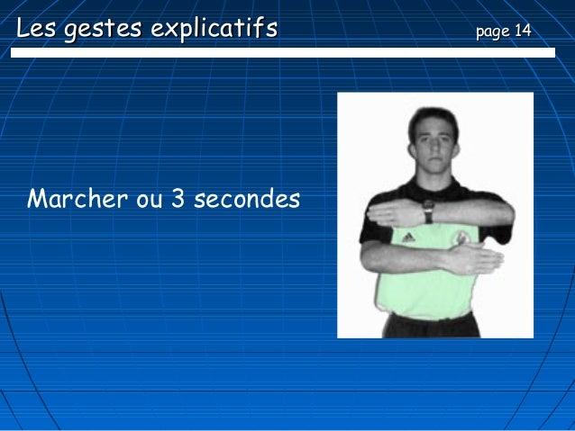 Les gestes explicatifs   page 14Marcher ou 3 secondes