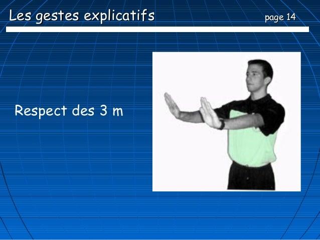 Les gestes explicatifs   page 14Respect des 3 m