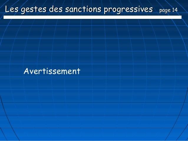Les gestes des sanctions progressives   page 14    Avertissement