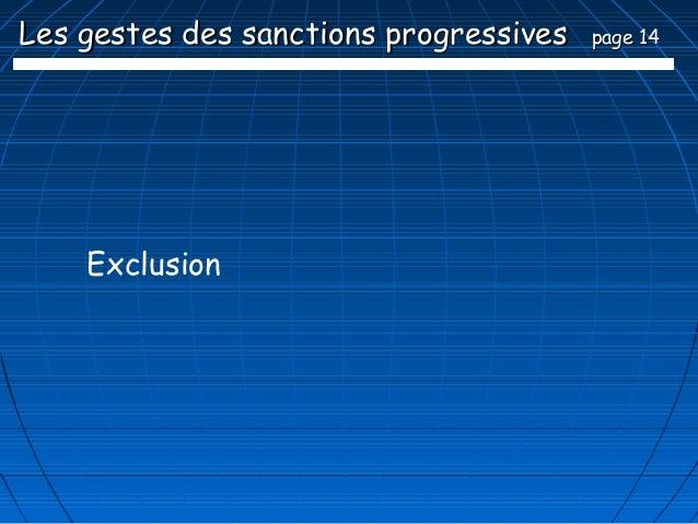 Les gestes des sanctions progressives   page 14    Exclusion