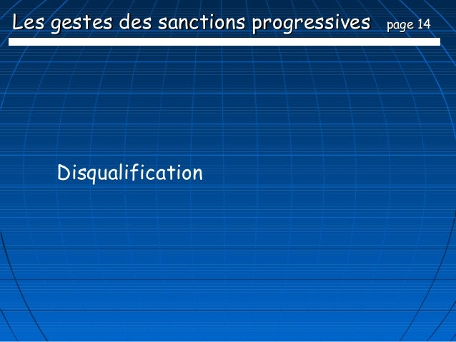 Les gestes des sanctions progressives   page 14    Disqualification