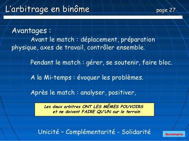 L'arbitrage en binôme                                     page 27 Avantages :       Avant le match : déplacement, préparat...