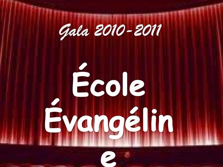 Gala 2010-2011<br />École Évangéline<br />
