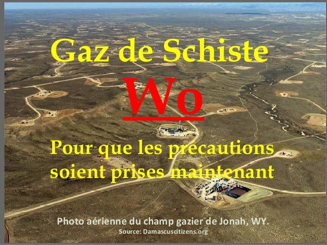 Gaz de Schiste             WoPour que les précautionssoient prises maintenantPhoto aérienne du champ gazier de Jonah, WY. ...