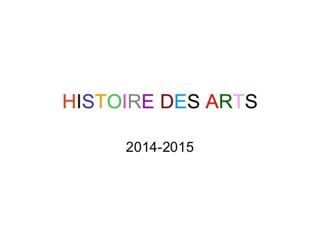 HISTOIRE DES ARTS 2014-2015
