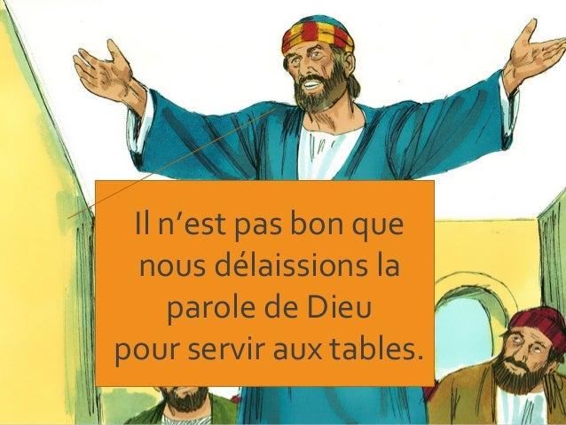Il n'est pas bon que nous délaissions la parole de Dieu pour servir aux tables.