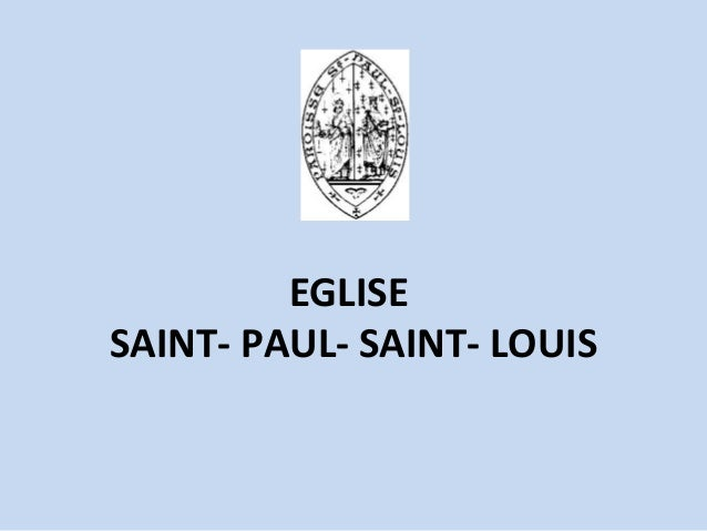 EGLISESAINT- PAUL- SAINT- LOUIS