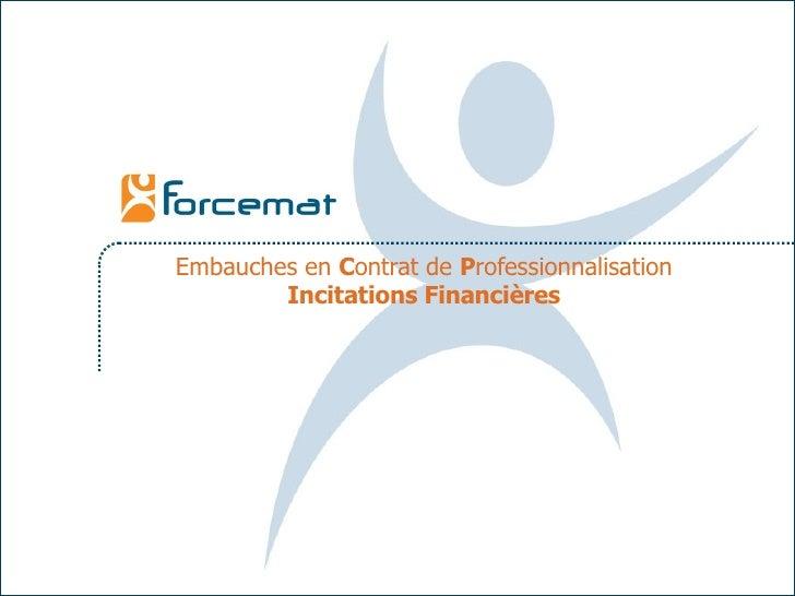 Embauches en  C ontrat de  P rofessionnalisation Incitations Financières