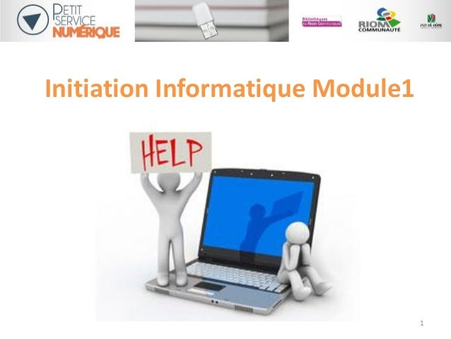 Initiation Informatique Module1 1