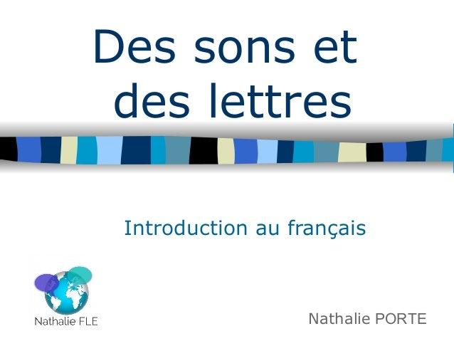 Nathalie PORTE Des sons et des lettres Introduction au français