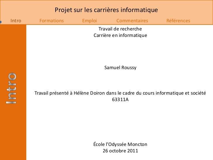 Projet sur les carrières informatiqueIntro     Formations         Emploi          Commentaires           Références       ...