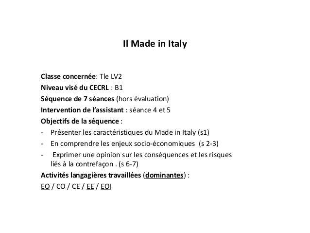 Il Made in Italy Classe concernée: Tle LV2 Niveau visé du CECRL : B1 Séquence de 7 séances (hors évaluation) Intervention ...