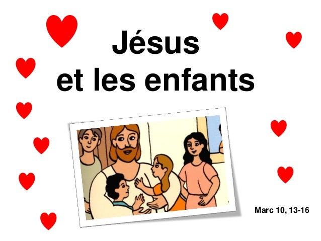 Jésus et les enfants Marc 10, 13-16
