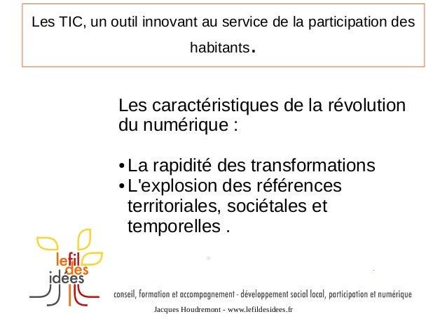 Les TIC, un outil innovant au service de la participation des habitants Slide 2