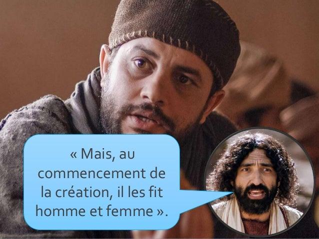 « Mais, au commencement de la création, il les fit homme et femme ».
