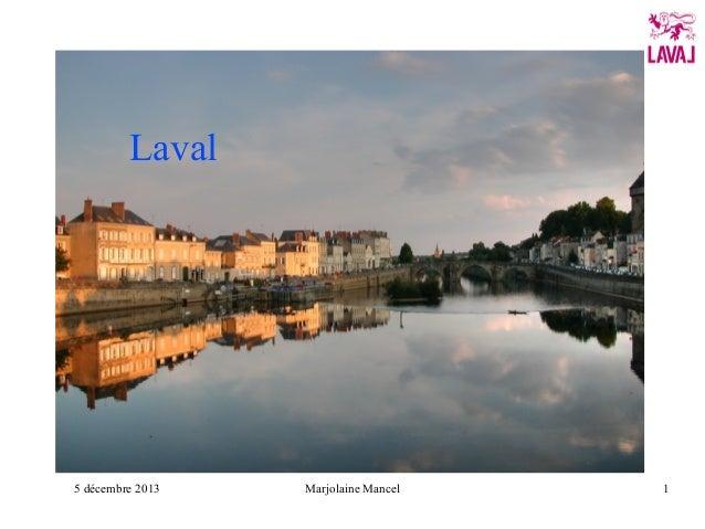 Laval  5 décembre 2013  Marjolaine Mancel  1