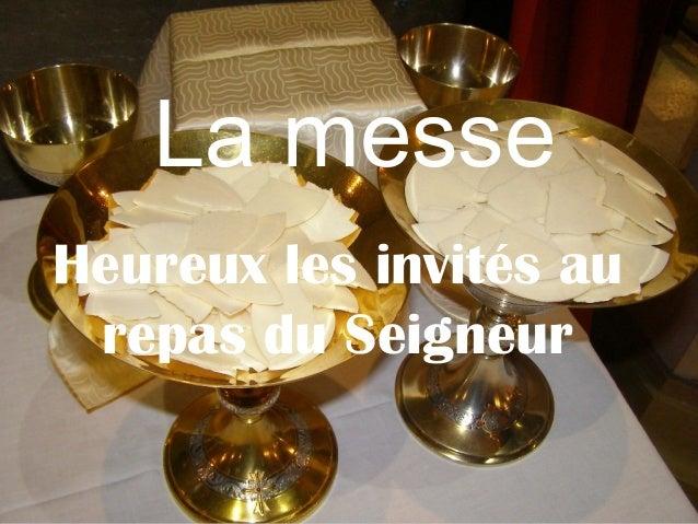 La messe Heureux les invités au repas du Seigneur