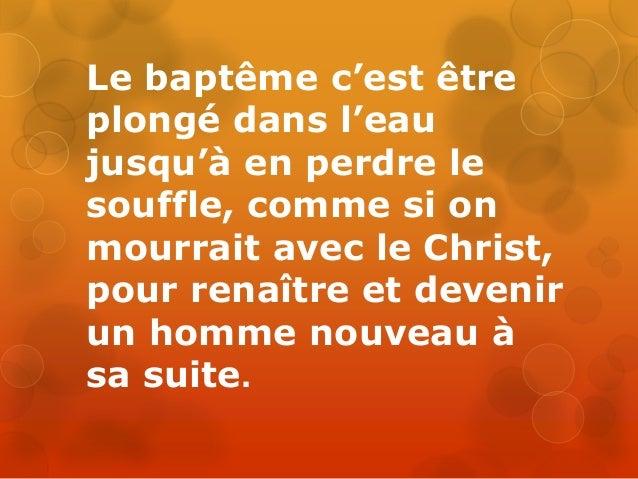 Par le baptême, nous avons à devenir lumière pour nos frères. Le baptême introduit le chrétien dans la vie du Christ ressu...