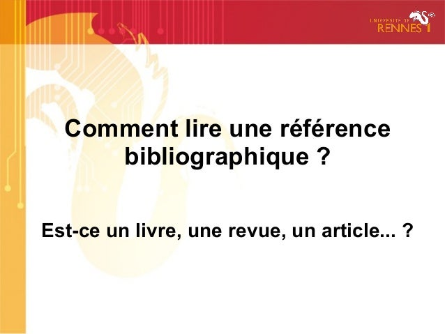 Comment lire une référencebibliographique ?Est-ce un livre, une revue, un article... ?