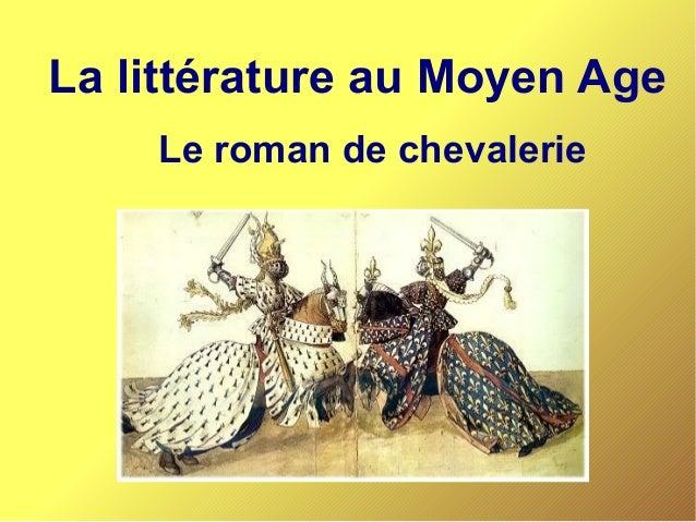 La littérature au Moyen Age Le roman de chevalerie