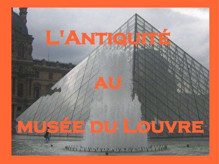 L'Antiquité        au  musée du Louvre