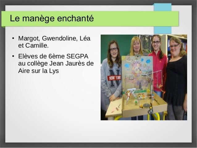Le manège enchanté ● Margot, Gwendoline, Léa et Camille. ● Elèves de 6ème SEGPA au collège Jean Jaurès de Aire sur la Lys