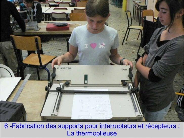 6 -Fabrication des supports pour interrupteurs et récepteurs : La thermoplieuse