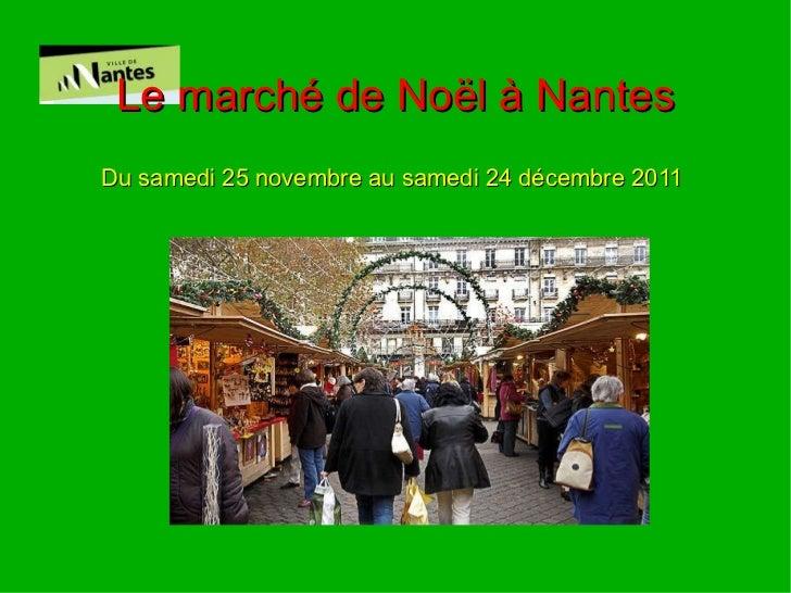 Le marché de Noël à Nantes Du samedi 25 novembre au samedi 24 décembre 2011