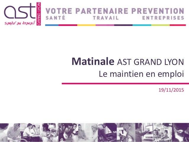 Matinale AST GRAND LYON Le maintien en emploi 19/11/2015