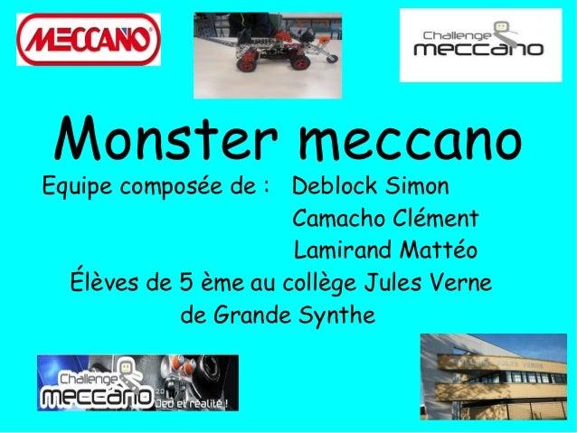 Equipe composée de: Deblock Simon Camacho Clément Lamirand Mattéo Élèves de 5 ème au collège Jules Verne de Grande Synthe...