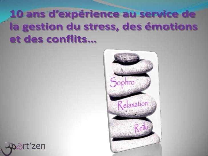10 ans d'expérience au service de la gestion du stress, des émotions et des conflits…<br />