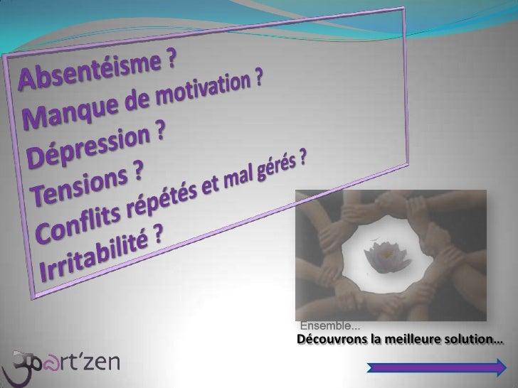 Absentéisme ? <br />Manque de motivation ? <br />Dépression ? <br />Tensions ? <br />Conflits répétés et mal gérés ? <br /...