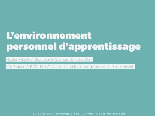 L'environnement personnel d'apprentissage Nicolas Roland // Chercheur en Sciences de l'éducation ULB Podcast // PRAC-TICE ...