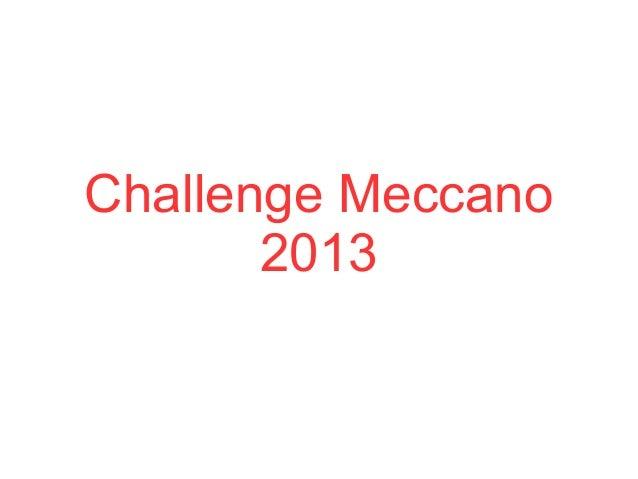 Challenge Meccano       2013