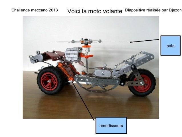 Challenge meccano 2013   Voici la moto volante      Diapositive réalisée par Djezon                                       ...