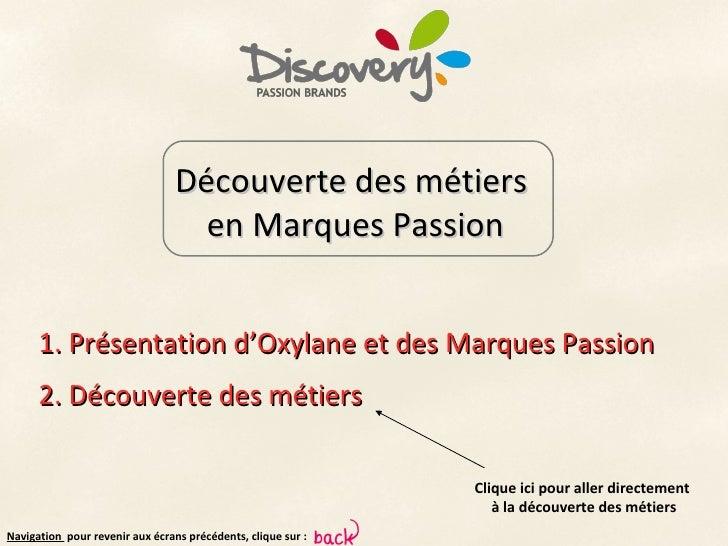 Découverte des métiers                                   en Marques Passion      1. Présentation d'Oxylane et des Marques ...