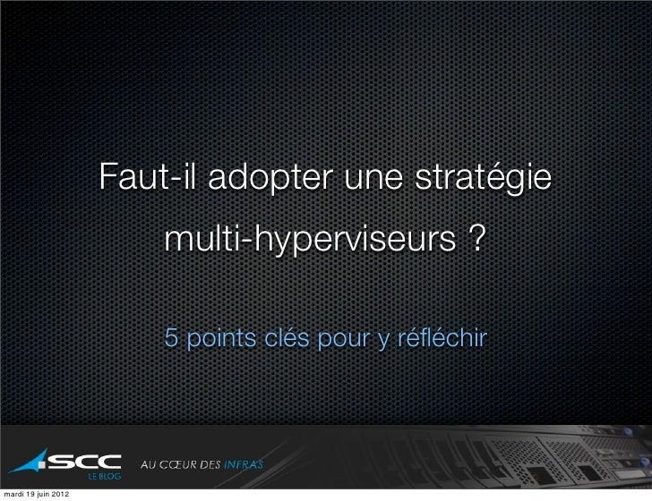 Faut-il adopter une stratégie                         multi-hyperviseurs ?                         5 points clés pour y ré...