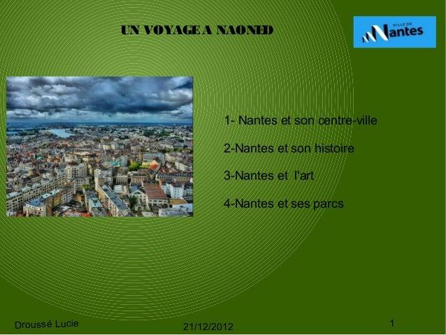 UN VOYAGE A NAONED                               1- Nantes et son centre-ville                               2-Nantes et s...