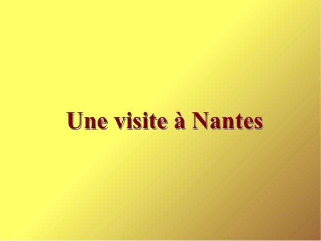 Une visite à Nantes